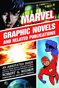 Marvel Graphic Novels and Related Publications by Rob Weiner is  a 385-page reference guide for comic book fans, collectors and scholars.