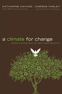 """A Climate For Change: Global Warming Facts For Faith-Based Decisions,"" was released Oct. 29 by Hachette Book Group."