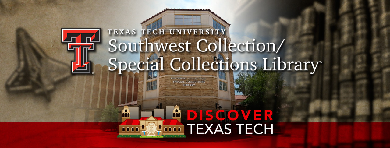 Discover Texas Tech: The Southwest Collection / Special Collections Library
