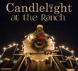 Candlelight at the Ranch