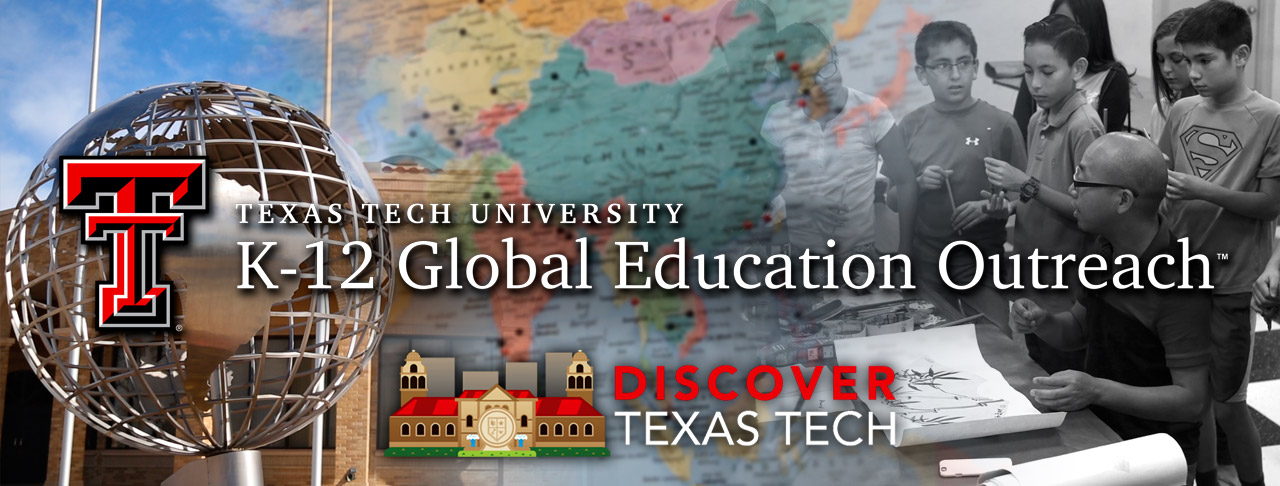 Discover Texas Tech: K-12 Global Education Outreach