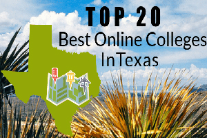 Top 20 Best Online Colleges in the State of Texas